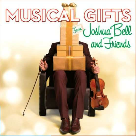 Joshua Bell Musical Gifts with Friends
