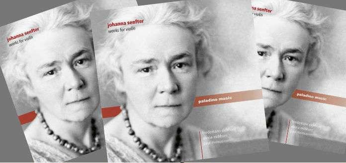 OUT NOW | Friedemann Eichhorn New CD: 'Johanna Senfter Violin Works